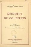 Robert Hervert et André Senay - Monsieur de Coubertin.
