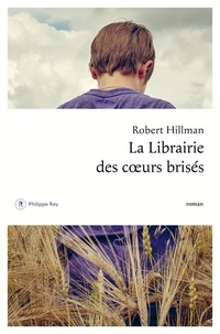 Robert Hillman - La librairie des coeurs brisés.
