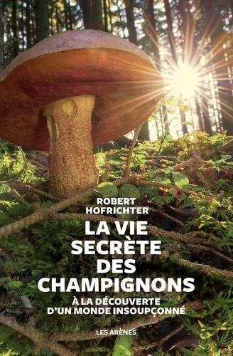 La vie secrète des champignons - Format ePub - 9782711200894 - 15,99 €