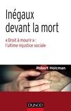 """Robert Holcman - Inégaux devant la mort - """"Droit à mourir"""" : l'ultime injustice sociale."""