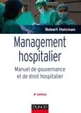 Robert Holcman - Management hospitalier - Manuel de gouvernance et de droit hospitalier.
