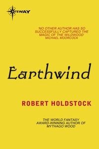 Robert Holdstock - Earthwind.