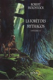 Robert Holdstock - La forêt des Mythagos Tome 1 : L'intégrale.