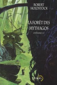 Robert Holdstock - La forêt des Mythagos Tome 2 : L'intégrale.