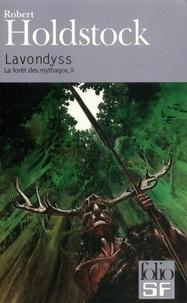 Robert Holdstock - La forêt des Mythagos Tome 2 : Lavondyss.