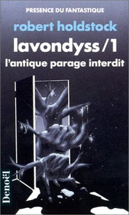 Robert Holdstock - Lavondyss Tome 1 : L'antique parage interdit.