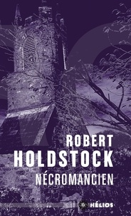 Robert Holdstock - Nécromancien.