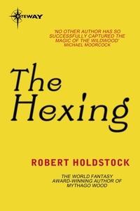 Robert Holdstock - The Hexing.
