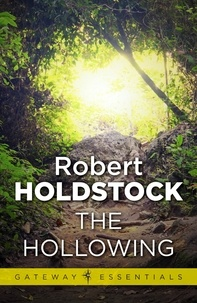 Robert Holdstock - The Hollowing.