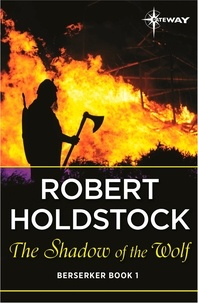 Robert Holdstock - The Shadow of the Wolf.