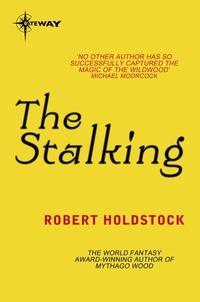 Robert Holdstock - The Stalking.