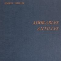 Robert Hollier et A. Murio - Adorables Antilles.