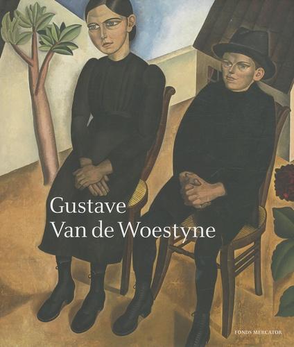 Robert Hoozee et Catherine Verleysen - Gustave Van de Woestyne.