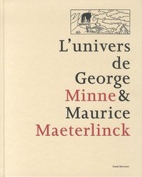 Robert Hoozee et Denis Laoureux - L'univers de George Minne & Maurice Maeterlinck.