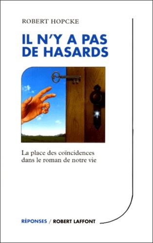 Robert Hopcke - IL N'Y A PAS DE HASARDS - La place des coïncidences dans le roman de notre vie.