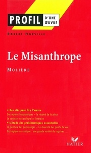 Robert Horville - Profil - Molière : Le Misanthrope - Analyse littéraire de l'oeuvre.