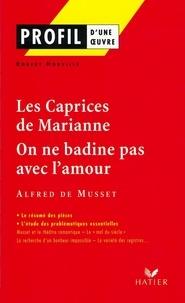 Robert Horville - Profil - Musset : Les Caprices de Marianne, On ne badine pas avec l'amour - Analyse littéraire de l'oeuvre.