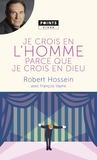 Robert Hossein - Je crois en l'homme parce que je crois en Dieu.