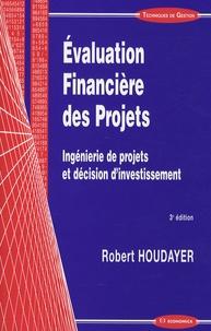 Robert Houdayer - Evaluation Financière des Projets - Ingénierie de projets et décision d'investissement.