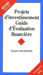 Robert Houdayer - Projets d'investissement - Guide d'Evaluation financière.