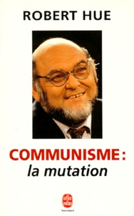 Robert Hue - Communisme - La mutation.
