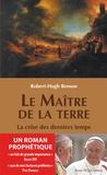Robert Hugh Benson - Le maître de la Terre - La crise des derniers temps.