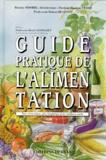 Robert Hugonot et Monique Ferry - Guide pratique de l'alimentation - Pour vivre mieux, plus longtemps et en meilleure santé.