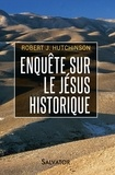 Robert Hutchinson - Enquête sur le Jésus historique - De nouvelles découvertes sur Jésus de Nazareth confirment les récits des Evangiles.
