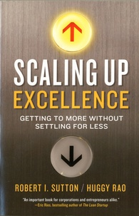 Robert-I Sutton et Huggy Rao - Scaling Ip Excellence - Getting to More Without Settling Less.