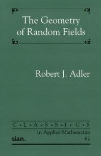 Robert-J Adler - The Geometry of Random Fields.