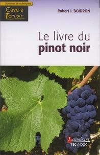 Robert-J Boidron - Le livre du pinot noir.