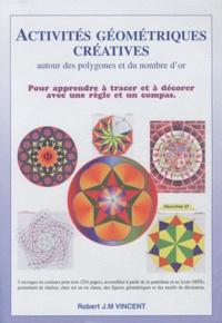 Activités géométriques autour des polygones et du nombre d'or- Pack en 3 volumes - Robert J.M. Vincent |