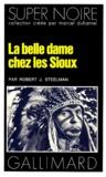 Robert-J Steelman - La Belle dame chez les Sioux.