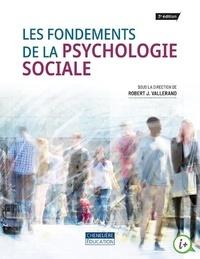 Robert J. Vallerand - Fondements de la psychologie sociale.