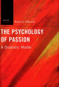 Robert J. Vallerand - The Psychology of Passion - A Dualistic Model.