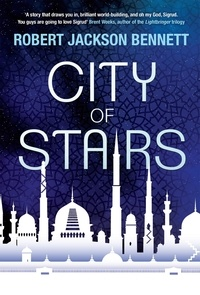 Robert Jackson Bennett - City of Stairs - the first in the epic Divine Cities trilogy.