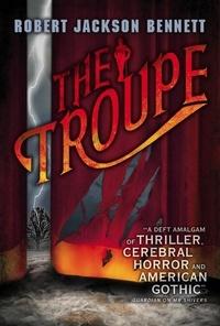 Robert Jackson Bennett - The Troupe.