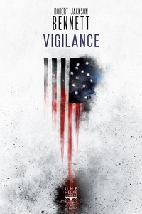 Robert Jackson Bennett - Vigilance.