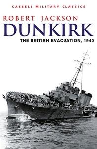 Robert Jackson - Dunkirk - The British Evacuation, 1940.