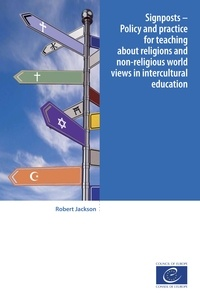 Robert Jackson - Signposts - Policy and practice for teaching about religions and non-religious world views in intercultural education.