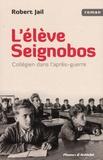 Robert Jail - L'élève Seignobos.