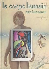 Robert Jainin et  Collectif - Le corps humain, cet inconnu.