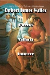 Robert James Waller - Puerto Vallarta Squeeze.