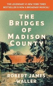 Robert James Waller - The Bridges of Madison County.