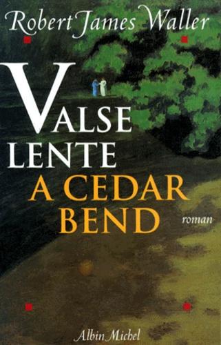 Robert-James Waller - Valse lente à Cedar Bend.