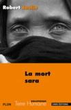 Robert Jaulin - La mort Sara - L'ordre de la vie ou la pensée de la mort au Tchad.