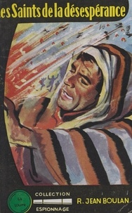 Robert-Jean Boulan - Les Saints de la désespérance.