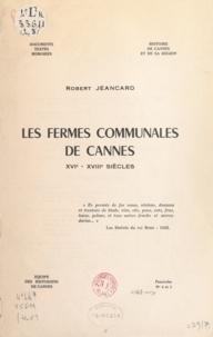 Robert Jeancard - Les fermes communales de Cannes - XVIe-XVIIIe siècles.