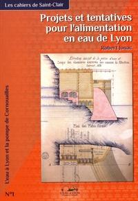 Robert Jonac - Projets et tentatives pour l'alimentation en eau de Lyon.