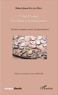 Deedr.fr Côte d'Ivoire, du chaos à la renaissance - Derniers assauts contre la souveraineté Image